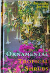 Ornamental Tropical Shrubs,Pineapple Press,Amanda Jarrett,thegardenwebsite.com